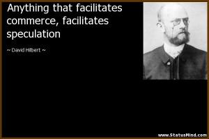 ... , facilitates speculation - David Hilbert Quotes - StatusMind.com