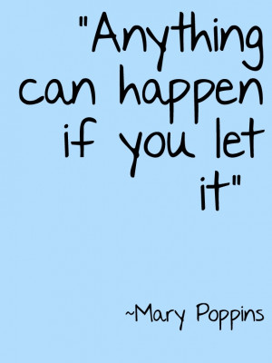 Quotes From Mary Poppins, Married Poppins Quotes, Poppins Inspiration ...