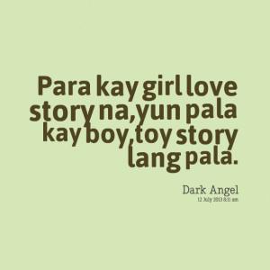Quotes Picture: para kay girl love story na,yun pala kay boy,toy story ...
