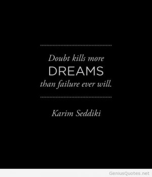 Believe in dreams, love your dreams!