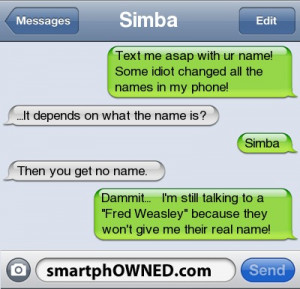 SimbaText me asap with ur name!Some idiot changed all the names in my ...
