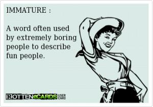 Funny Ecards – Immature