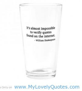 Impossible to verify quotes – drinking glass quotes