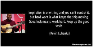 good-luck-quotes-inspiration-is-one-thing-and-you.jpg