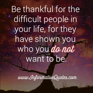 File Name : Be-Thankful-for-the-difficult-people-in-your-life.jpg ...