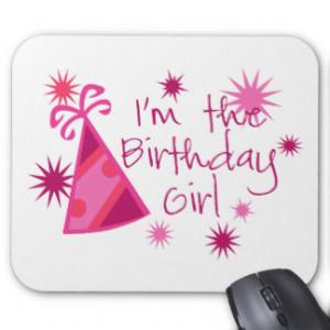 The Birthday Girl Mousepad