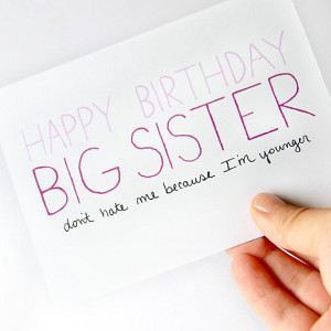 Big Sister Birthday Card - Birthday Card For Older Sister - Don't Hate ...