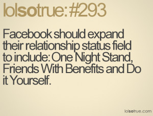 their relationship status field to include: One Night Stand, Friends ...
