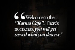 Karma - what goes around comes back around | via Facebook