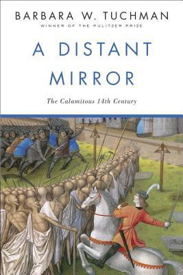 "Start by marking ""A Distant Mirror: The Calamitous 14th Century ..."