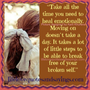 It Takes Time To Heal Emotionally..