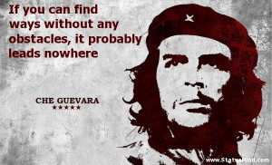... , it probably leads nowhere - Che Guevara Quotes - StatusMind.com