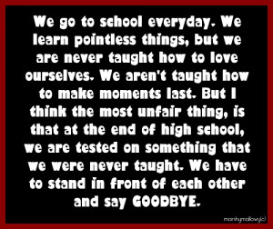 ... things,but we are never taught how to love ourselves ~ Goodbye Quote