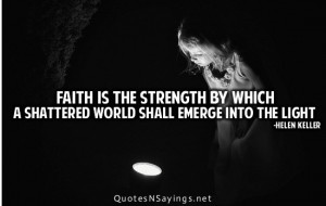 Quotes About Faith And Strength Faith is the strength by which