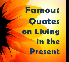 Living In The Present Quote
