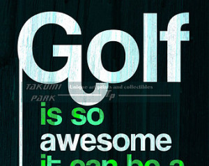 Funny Golf Quotes For Women Golf quote print, home wall