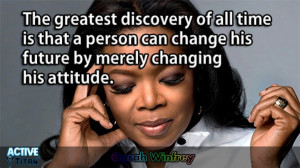 ... that a person can change his future by merely changing his attitude