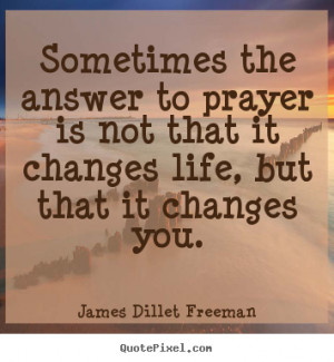 ... sayings - Sometimes the answer to prayer is not that.. - Inspirational