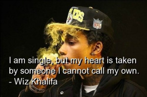 Wiz khalifa, quotes, sayings, single, man, heart, about yourself
