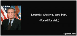 Remember Where You Came From Quotes