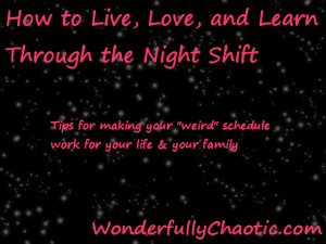 Night Shift Series: Benefits & Challenges