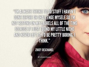File Name : quote-Zooey-Deschanel-im-always-trying-to-do-stuff-i ...