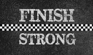 ... finish strong quotes finish strong finish strong finish strong