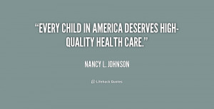 """Every child in America deserves high-quality health care."""""""
