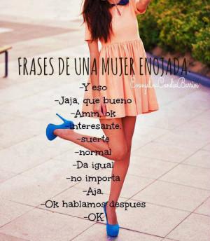 frases de una mujer enojada estas son las cosas que dice una mujer ...