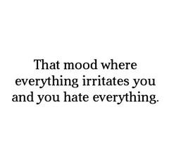 Irritated Quotes You irritate me images