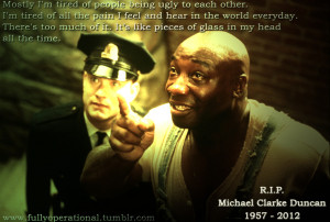 this week. If he knocked one role out of the park, it was John Coffey ...