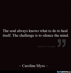 Silence the mind and let your soul heal itself