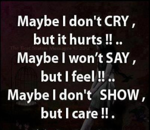 ... But If Feel!!.. Maybe I Don't Show But I Care!!~ Missing You Quote