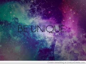 ... , be unique, cute, galaxy, inspirational, love, pretty, quote, quotes