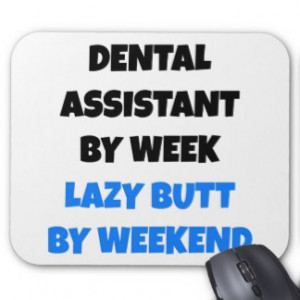 Lazy Butt Dental Assistant Mousepads