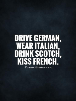 Quotes To Live By Kiss Quotes German Quotes Drink Quotes