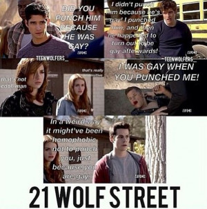 Teen Wolf Season 3 , 21 Jump Street Haha those are direct quotes from ...