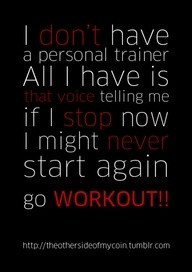 Who needs a personal trainer when you have motivation and dedication??