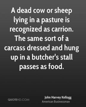 ... of a carcass dressed and hung up in a butcher's stall passes as food
