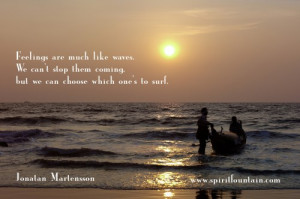 Feelings are Much Like Waves ~ Inspirational Quote