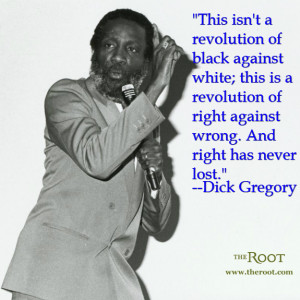 Quote of the Day: Dick Gregory on the Civil Rights Movement