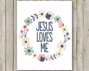 Jesus Loves me Quotes Bible Jesus Loves me Print