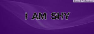 am shy