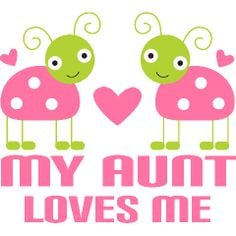 My Aunt Loves Me Baby Clothes   Homewise Shopper Kids T-shirts And ...