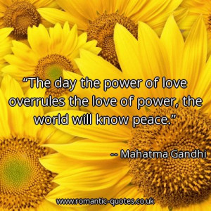 the-day-the-power-of-love-overrules-the-love-of-power-the-world-will ...