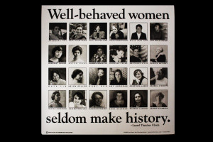 ... Well-Behaved Women Seldom make History - Laurel Thatcher quote Poster