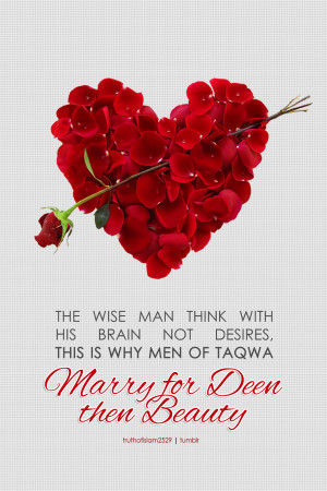 the wise man think with his brain not desires this is why men of taqwa ...