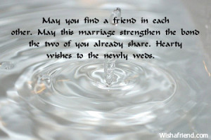 May you find a friend in each other. May this marriage strengthen the ...