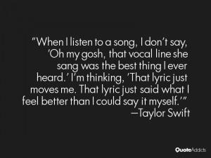When I listen to a song, I don't say, 'Oh my gosh, that vocal line she ...
