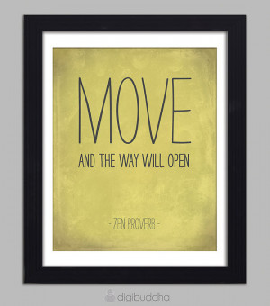 Zen Proverb Quote Inspirational Art Print Move And The Way Will Open ...